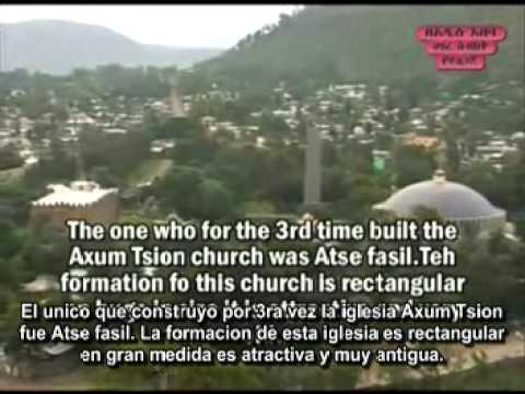 Axum Tsion - 2/2- Ethiopian Orthodox Tewahedo Churches and Monasteries SUBTITULOS ESPANOL