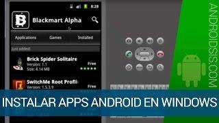 Cómo Instalar Aplicaciones De Android En Windows Usando
