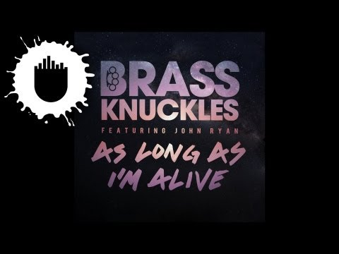 Brass Knuckles feat  John Ryan - As Long As I'm Alive (Radio Edit) (Cover Art)