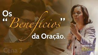 22/08/18 - Benefícios da Oração - Rosana Fonseca