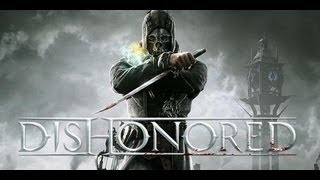 Dishonored Gameplay Montage 1 PC(Maxed Out)