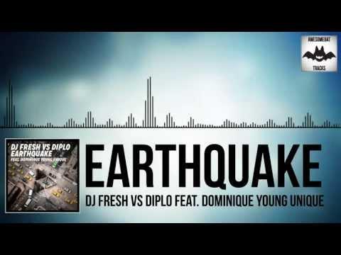 DJ Fresh VS Diplo (Feat Dominique Young Unique) - Earthquake