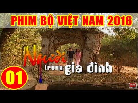 Người Trong Gia Đình - Tập 1 | Phim Bộ Việt Nam 2016 Mới Hay Nhất