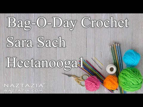 Showcase on Bag-O-Day Crochet & More, Sara Sach, and Hectanooga1