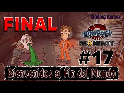 Randal's Monday - Capítulo 17 FINAL - Bienvenidos al Fin del Mundo / Let's Play en Español