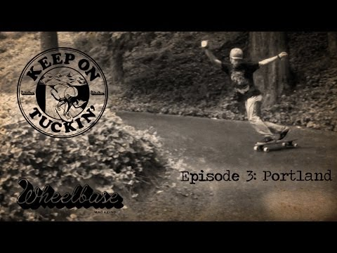 Keep On Tuckin' 2014 - Episode 3: Portland