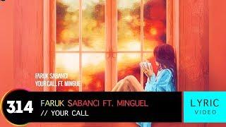Faruk Sabanci feat. Mingue - Your Call (Official Lyric Video HD)