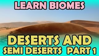 Learn Biomes Deserts And Semi Deserts Part 01/02