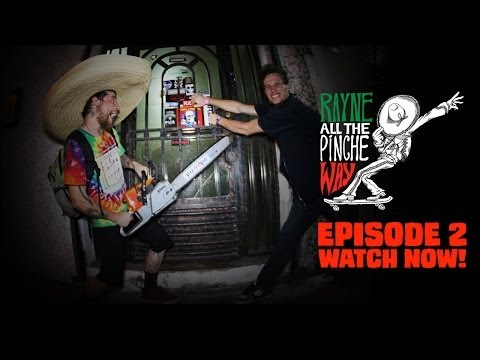 Rayne All the Pinche Way Episode 2