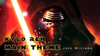 Star Wars: The Force Awakens - OST: Kylo Ren Main Theme