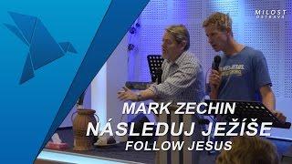 Mark Zechin - Následuj Ježíše