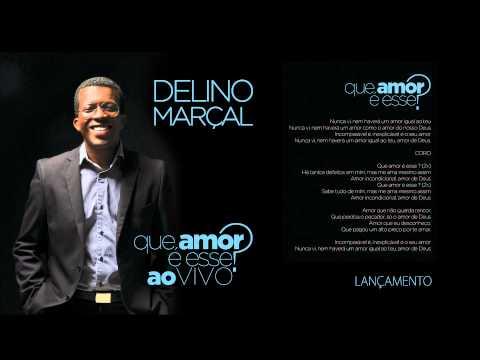 Delino Marçal - Que Amor é Esse [LANÇAMENTO]