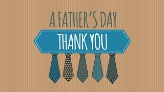 A Father's Day Thank You   FATHER'S DAY VIDEO