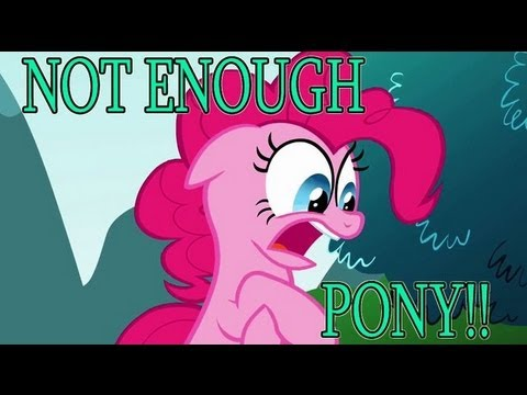 Not enough pony [PMV]