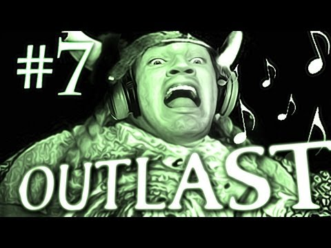 LOUDER THAN OPERA! - Outlast Gameplay Walkthrough Playthrough - Part 7