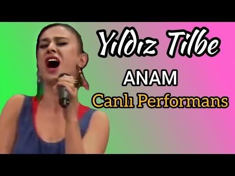 YILDIZ TİLBE-Anam (CANLI)