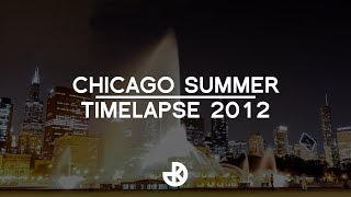 Chicago Summer Time-Lapse