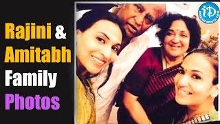 Rajinikanth And Amitabh Bachchan Family Latest Photos -Photo Play