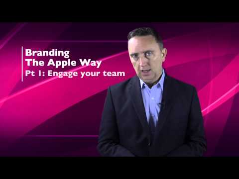 Marketing Minute 56: Branding The Apple Way - Part One: Engage your team