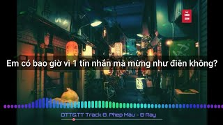 [Video Lyrics] Track 7: Phép Màu - B Ray [DTT&TT]
