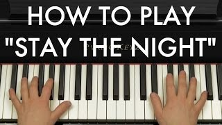 How To Play Stay The Night By Zedd Ft. Hayley Williams On