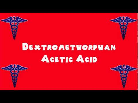 Pronounce Medical Words ― Dextromethorphan Acetic Acid