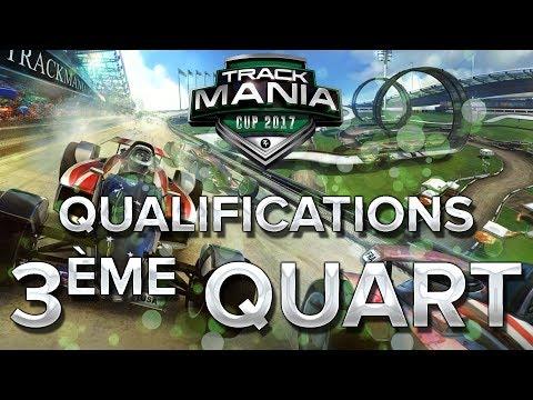 Trackmania Cup 2017 #33 : 3ème Quart de finale