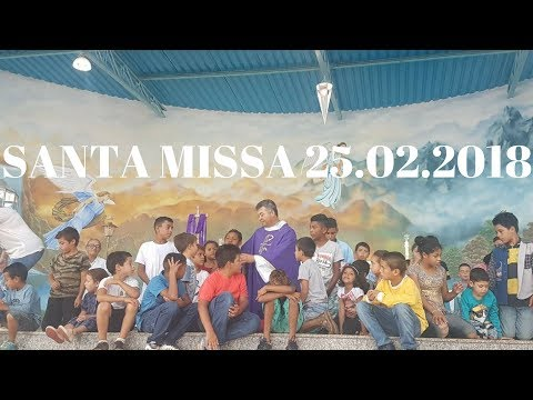 Santa Missa | 2° Domingo da Quaresma | 25.02.2018 | Padre Paulo Sérgio Mendes | ANSPAZ