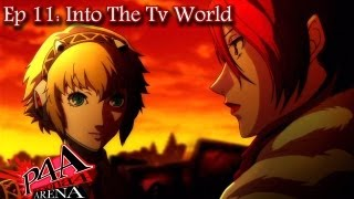 Persona 4 Arena Story Ep 11: Into The Tv World