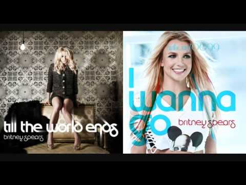 Britney Spears - Till The World Ends vs. I Wanna Go (Mashup)