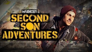 inFAMOUS: Second Son Adventures - With Great Power... (inFAMOUS: Second Son Funny Moments)