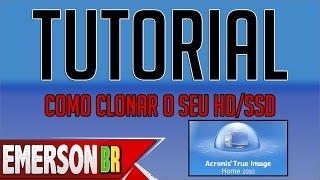 Tutorial Como Clonar O Seu HDD/SSD Acronis True Image