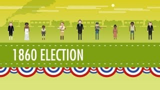 Crash Course: The Election of 1860: Crash Course Us History #18