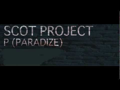 Scot Project - P ( Paradize) - Scot Project Remix ( Radio Edit)