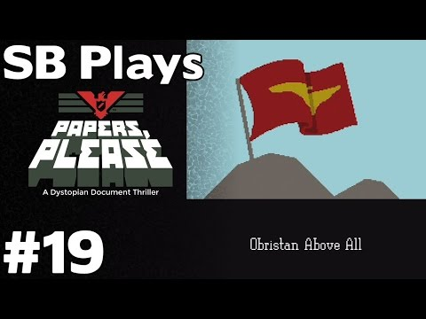 Escape to Obristan (with Bonus Ending) - SB Plays Papers Please [ep19]