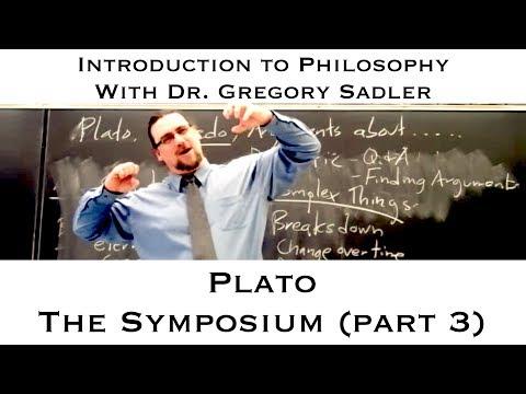 Intro to Philosophy: Plato, the Symposium (part 3)