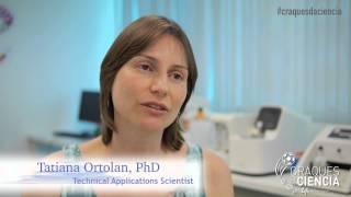 Quem são seus Craques da Ciência? Com Tatiana Ortolan -- Technical Applications Scientist