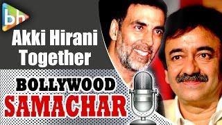 Akshay Kumar movies, Bollywood movies, Entertainment News, Rajkumar Hirani