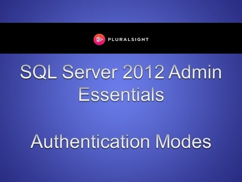 SQL Server 2012 Admin Essentials - Authentication Modes