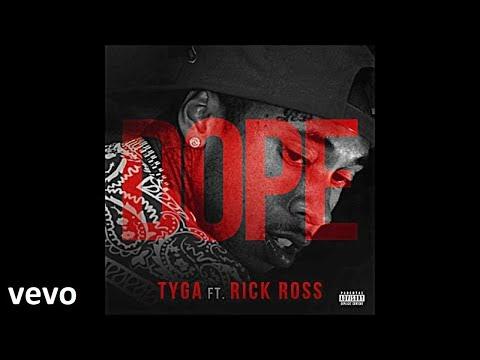 Dope - Tyga Feat. Rick Ross | Shazam