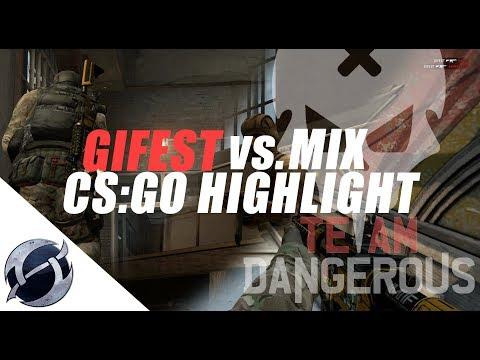 GIFEST vs. MIX (CS:GO HIGHLIGHT)