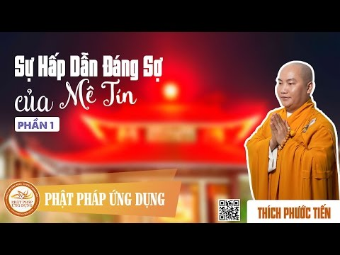 Sự Hấp Dẫn Đáng Sợ Của Mê Tín (KT45) - Thầy Thích Phước Tiến
