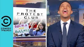 Teens Lead The Way On National Walk Out Day | The Daily Show With Trevor Noah