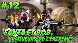 Fanta Et Bob Dans PAYDAY 2 Ep.12 Coup Monté Ninjaaa