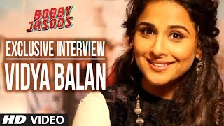Exclusive Interview: Vidya Balan | Bobby Jasoos