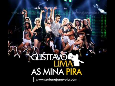 Gusttavo Lima - As mina pira (AUDIO 100%)HQ