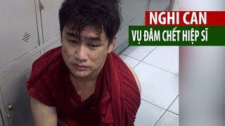 Chân dung nghi can trong vụ đâm chết hiệp sĩ ở TP HCM