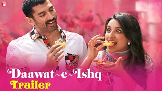 Daawat-e-Ishq - Official Trailer - Aditya Roy Kapur | Parineeti Chopra