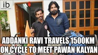 Addanki Ravi travels 1500km on cycle to meet Pawan Kalyan