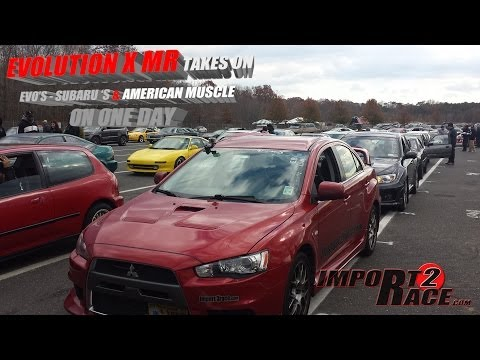 Evolution X MR takes on Subaru's / EVO's and American Muscle on one da